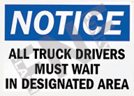 Notice – All truck drivers must wait in designated area