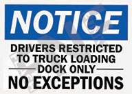 Notice – Drivers restricted to truck loading dock only – No exceptions