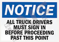 Notice – All truck drivers must sign in before proceeding past this point