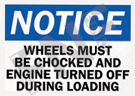 Notice – Wheels must be chocked and engine turned off during loading