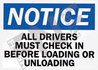 Notice – All drivers must check in before loading or unloading