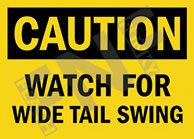 Caution – Watch for wide tail swing