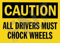 Caution – All drivers must chock wheels