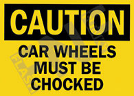 Caution – Car wheels must be chocked