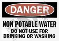 Danger – Non potable water – Do not use for drinking or washing