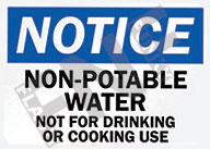 Notice – Non-potable water – Not for drinking or cooking use