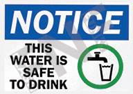 Notice – This water is safe to drink