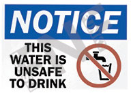 Notice – This water is unsafe to drink