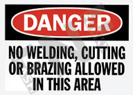 Danger – No welding, cutting or brazing allowed in this area