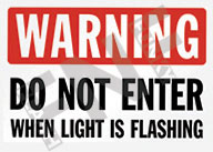 Warning – Do not enter when light is flashing