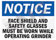 Notice – Face shield and safety glasses must be worn while operating grinder