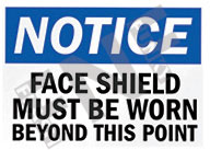 Notice – Face shield must be worn beyond this point