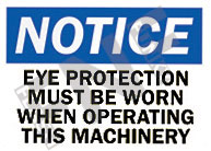 Notice – Eye protection must be worn when operating this machinery