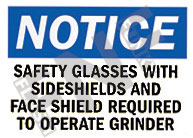 Notice – Safety glasses with sideshields and face shield required to operate grinder
