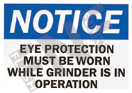 Notice – Eye protection must be worn while grinder is in operation