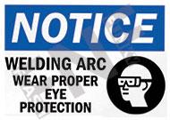 Notice – Welding arc – Wear proper eye protection