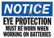 Notice – Eye protection – Must be worn when working on batteries