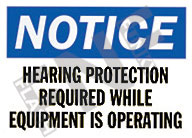 Notice – Hearing protection required while equipment is operating