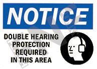 Notice – Double hearing protection is required in this area