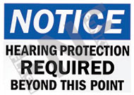 Notice – Hearing protection required beyond this point