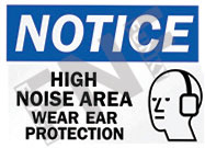 Notice – High noise area wear ear protection