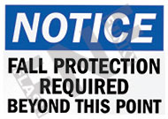 Notice – Fall protection required beyond this point