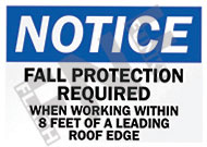 Notice – Fall protection required when working within 8 feet of a leading roof edge