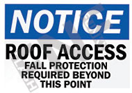 Notice – Roof access fall protection required beyond this point