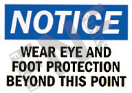 Notice – Wear eye and foot protection beyond this point