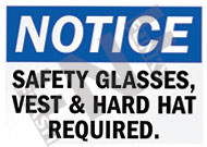 Notice – Safety glasses, vest & hard hat required