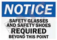 Notice – Safety glasses and safety shoes required beyond this point