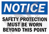 Notice – Safety protection must be worn beyond this point