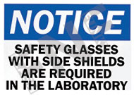 Notice – Safety glasses with side shields are required in the laboratory