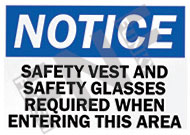 Notice – Safety vest and safety glasses required when entering this area