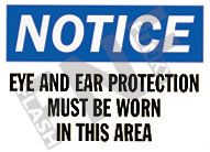 Notice – Eye and ear protection must be worn in this area