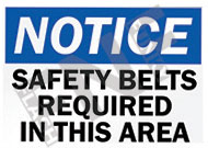 Notice – Safety belts required in this area