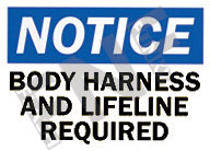 Notice – Body harness and lifeline required