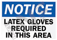 Notice – Latex gloves required in this area