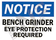 Notice – Bench grinder eye protection required