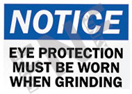 Notice – Eye protection must be worn when grinding