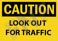 Caution – Look out for traffic