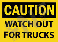 Caution – Watch out for trucks