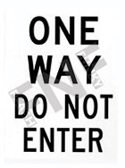 One way – Do not enter