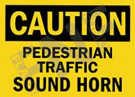 Caution – Pedestrian traffic – Sound horn
