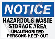 Notice – Hazardous waste storage area – Unauthorized persons keep out