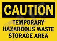 Caution – Temporary hazardous waste storage area