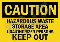 Caution – Hazardous waste storage area – Unauthorized persons keep out