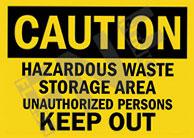 Caution – Hazardous waste storage area – Unauthorized persons keep out