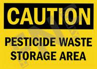 Caution – Pesticide waste storage area