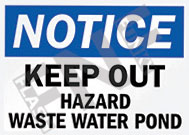 Notice – Keep out – Hazard – Waste water pond